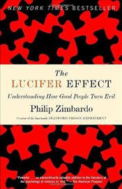 Lucifer Effect : Understanding How Good People Turn Evil - Zimbardo, Philip G.