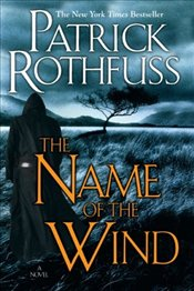 Name of the Wind - Rothfuss, Patrick