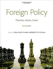 Foreign Policy : Theories, Actors, Cases - Smith, Steve