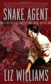 Snake Agent : A Detective Inspector Chen Novel - Williams, Liz