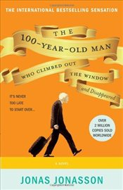 100-Year-Old Man Who Climbed Out the Window and Disappeared - Jonasson, Jonas