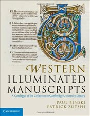 Western Illuminated Manuscripts: A Catalogue of the Collection in Cambridge University Library - Binski, Paul