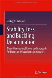 Stability Loss and Buckling Delamination: Three-Dimensional Linearized Approach for Elastic and Visc - Akbarov, S. D.