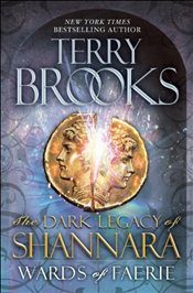 Wards of Faerie (Dark Legacy of Shannara) - Brooks, Terry