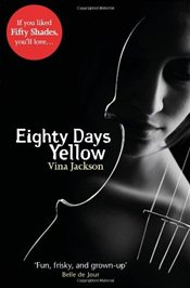 Eighty Days Yellow : Eighty Days 1 - Jackson, Vina