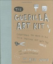 Guerilla Art Kit - Smith, Keri