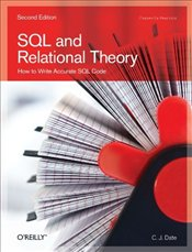 SQL and Relational Theory 2e : How to Write Accurate SQL Code - DATE, C.J.