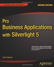 Pro Business Applications with Silverlight 5 2nd Edition (Professional Apress) - Anderson, Chris