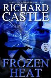 Frozen Heat (Nikki Heat 4) - Castle, Richard