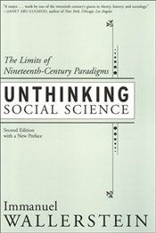 Unthinking Social Science: The Limits of Nineteenth-century Paradigms - Wallerstein, Immanuel