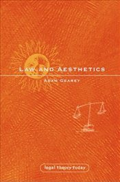 Law and Aesthetics (Legal Theory Today) - Gearey, Adam
