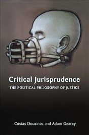 Critical Jurisprudence : The Political Philosophy of Justice: A Textbook - Douzinas, Costas