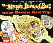 Magic School Bus and the Electric Field Trip - Cole, Joanna