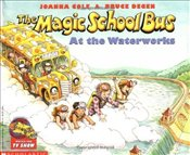Magic School Bus at the Waterworks - Cole, Joanna