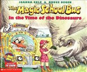 Magic School Bus in the Time of the Dinosaurs - Cole, Joanna
