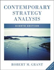 Contemporary Strategy Analysis 8e : Text and Cases - Grant, Robert M.