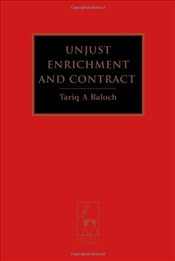 Unjust Enrichment and Contract - Baloch, Tariq A.