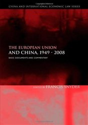 European Union and China, 1949-2008: Basic Documents and Commentary (China and International Economi - SNYDER, FRANCIS