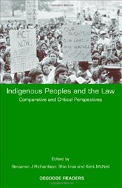 Indigenous Peoples and the Law: Comparative and Critical Perspectives (Osgoode Readers) - Richardson, Benjamin J.