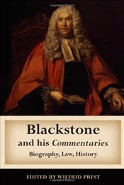 Blackstone and his Commentaries: Biography, Law, History - Prest, Wilfrid