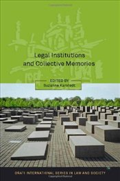 Legal Institutions and Collective Memories (Onati International Series in Law & Society) (Onati Inte - Karstedt, Susanne