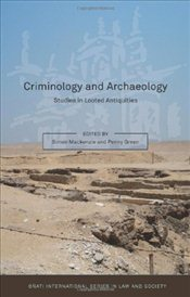 Criminology and Archaeology: Studies in Looted Antiquities (Onati International Series in Law & Soci - Mackenzie, Simon