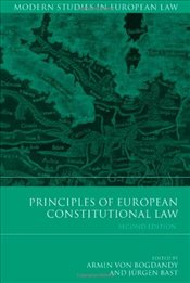Principles of European Constitutional Law 2nd Edition - revised and enlarged (Modern Studies in Euro - Bogdandy, Armin von