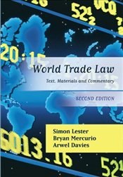 World Trade Law: Text, Materials and Commentary - Lester, Simon