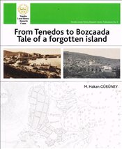 From Tenedos to Bozcaada Tale of a Forgotten İsland - Gürüney, M. Hakan