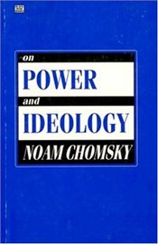 On Power and Ideology - Chomsky, Noam