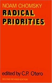 Radical Priorities - Chomsky, Noam