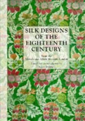 Silk Designs Of The Eighteenth Century : From The Victoria And Albert Museum - Browne, Clare