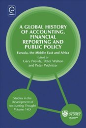 Global History of Accounting, Financial Reporting and Public Policy Vol. 14A-D - Previts, Gary