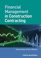 Financial Management in Construction Contracting - Ross, Andrew