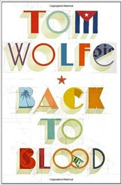 Back to Blood - Wolfe, Tom