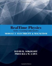 Real Time Physics 3e : Learning Laboratories Electricity and Magnetism Module 3 - Sokoloff, David R.
