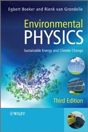 Environmental Physics 3e : Sustainable Energy and Climate Change - BOEKER, Egbert