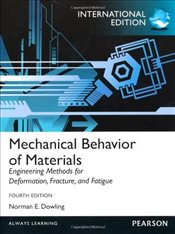 Mechanical Behavior of Materials 4e : Engineering Methods for Deformation, Fracture, and Fatigue - Dowling, Norman