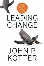 Leading Change, With a New Preface by the Author - Kotter, John P.