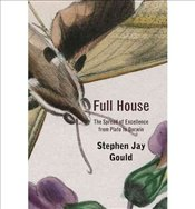 Full House : The Spread of Excellence from Plato to Darwin  - Gould, Stephen Jay