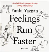 Feelings Run Faster - Yazgan, Yankı
