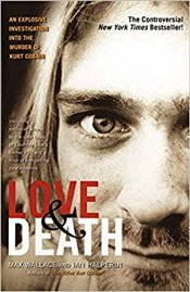 Love & Death : The Murder of Kurt Cobain - Wallace, Max