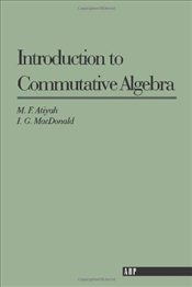 Introduction To Commutative Algebra - Atiyah, Michael