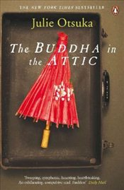 Buddha in the Attic - Otsuka, Julie