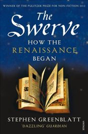 Swerve : How the Renaissance Began - Greenblatt, Stephen