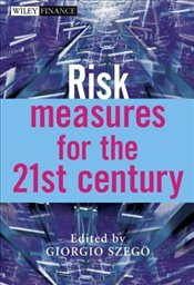 Risk Measures for the 21st Century (The Wiley Finance Series) - Szego, Giorgio