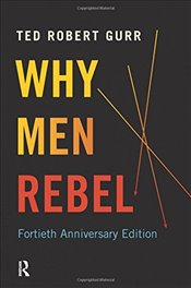Why Men Rebel - Gurr, Ted Robert