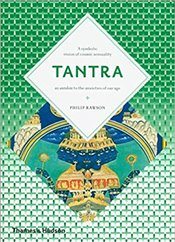 Tantra : The Indian Cult of Ecstasy - Rawson, Philip