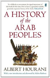 History of the Arab Peoples : with a new introduction and afterword by Malise Ruthven - Hourani, Albert