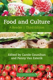 Food and Culture 3e : A Reader - Counihan, Carole